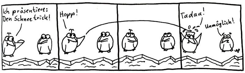 Ich präsentiere: Den Schneetrick! Hopp! Tadaa! Unmöglich!