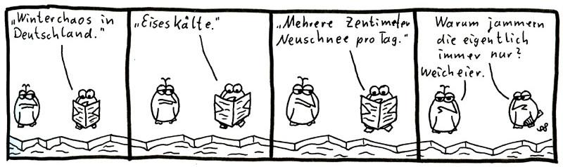 Winterchaos in Deutschland. Eiseskälte. Mehrere Zentimeter Neuschnee pro Tag. Warum jammern die eigentlich immer nur? Weicheier.