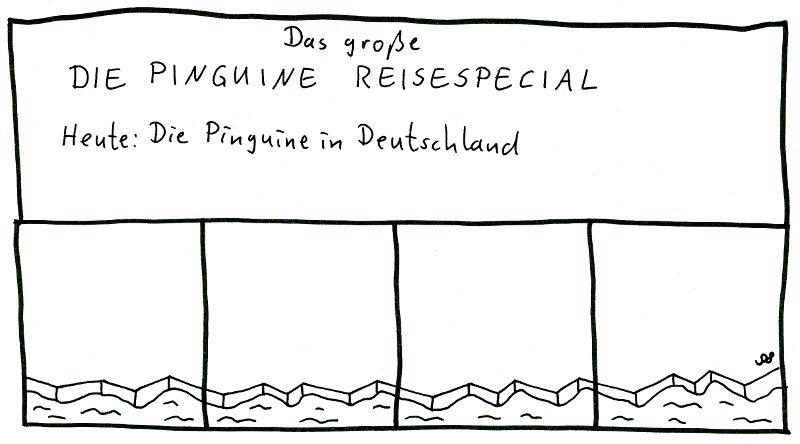 Das große DIE PINGUINE REISESPECIAL Heute: Die Pinguine in Deutschland