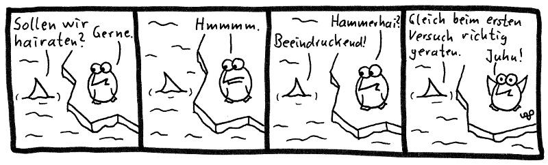 Sollen wir hairaten? Gerne. Hmmmm. Hammerhai? Beeindruckend! Gleich beim ersten Versuch richtig geraten. Juhu!
