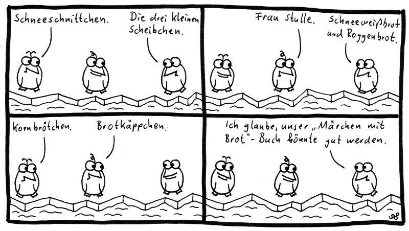 """Schneeschnittchen. Die drei kleinen Scheiblein. Frau Stulle. Schneeweißbrot und Roggenbrot. Kornbrötchen. Brotköppchen. Ich glaube, unser """"Märchen mit Brot""""-Buch könnte gut werden."""